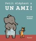 Jeanne Ashbé - Petit éléphant a un ami !.