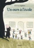 Un ours à l'école / Jean-Luc Englebert | Englebert, Jean-Luc (1968-....). Auteur. Illustrateur