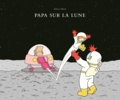 Papa sur la Lune / Adrien Albert | Albert, Adrien (1977-....)
