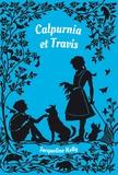 Calpurnia et Travis / Jacqueline Kelly | Kelly, Jacqueline. Auteur