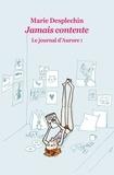 Marie Desplechin - Le journal d'Aurore Tome 1 : Jamais contente.