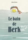 Julien Béziat - Berk  : Le bain de Berk.