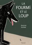 La fourmi et le loup / Texte et illustrations de Jeanne Ashbé | Ashbé, Jeanne (1955-....). Auteur. Illustrateur