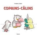 Copains-câlins / Frédéric Stehr | Stehr, Frédéric (1956-....). Auteur. Illustrateur