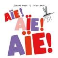 Aïe ! Aïe ! Aïe ! / [illustré par] Jeanne Boyer | Boyer, Jeanne (1981-....) (Illustrateur)