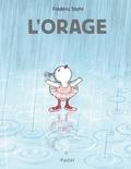 L'orage / Texte et Illustrations de Frédéric Stehr | Stehr, Frédéric (1956-....). Auteur. Illustrateur