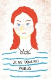 Agnès Desarthe - Je ne t'aime pas Paulus.