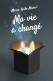 Marie-Aude Murail - Ma vie a changé.