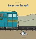 Simon sur les rails / Adrien Albert   Albert, Adrien (1977-....). Auteur