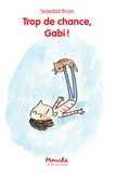 Trop de chance, Gabi ! / Soledad Bravi | Bravi, Soledad (1965-....)