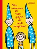 Hervé Eparvier et Soledad Bravi - Ma maman et mon papa ils sont magiciens.