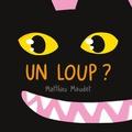 Matthieu Maudet - Un loup ?.