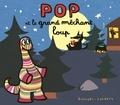 Pop et le grand méchant loup / Alex Sanders, Pierre Bisinski   Sanders, Alex (1964-....)