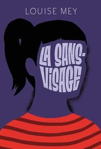 Louise Mey - La sans-visage.
