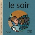 Jeanne Ashbé - Les images de Lou et Mouf  : Le soir.