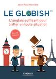 Jean-Paul Nerrière - Le globish - L'anglais suffisant pour briller en toute situation.