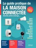 Fabrice Neuman - Le guide pratique de la maison connectée - Sécurité, confort, éclairage....