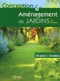 Tim Newbury - Conception et aménagement de jardins - 40 plans et modèles.