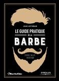 Jean Artignan - Le guide pratique de la barbe - Choisir, tailler, entretenir.