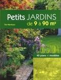 Tim Newbury - Petits jardins de 9 à 90 m2 - 40 plans et modèles.