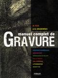 Manuel complet de gravure / B. Fick & B. Grabowski | Fick, Bill (1963-....)