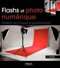 Chris George - Flashs et photo numérique - Matériel, techniques et post-traitement.