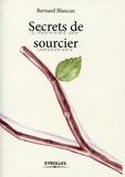 Bernard Blancan - Secrets de sourcier.