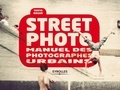 Street photo : manuel des photographes urbains / Tanya Nagar | Nagar, Tanya. Auteur
