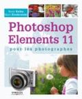 Scott Kelby et Matt Kloskowski - Photoshop Elements 11 pour les photographes.