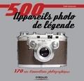 Todd Gustavson - 500 appareils photo de légende - 170 ans d'innovations photographiques.