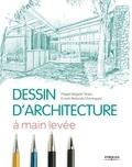 Ernest Redondo Dominguez et Magali Delgado Yanes - Le dessin d'architecture à main levée.