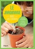Le jardinage avec les enfants / Lucienne Deschamps, Annick Maroussy   Deschamps, Lucienne