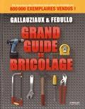 Grand guide du bricolage / Thierry Gallauziaux, David Fedullo   Gallauziaux, Thierry. Auteur
