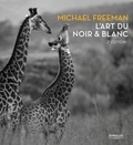 Michael Freeman - L'art du noir & blanc.