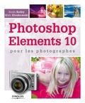 Scott Kelby et Matt Kloskowski - Photoshop Elements 10 pour les photographes.