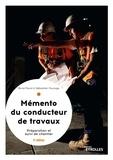 Brice Fèvre et Sébastien Fourage - Le mémento du conducteur de travaux - Préparation et suivi de chantier pour les marchés.