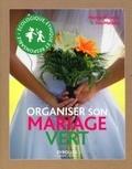 Marina Marcout et Inès Matsika - Organiser son mariage vert - Ecologique, éthique et responsable.