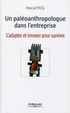 Pascal Picq - Un paléoanthropologue dans l'entreprise - S'adapter et innover pour survivre.