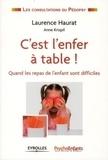 Laurence Haurat - C'est l'enfer à table ! - Quand les repas de l'enfant sont difficiles.