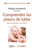 Philippe Grandsenne - Comprendre les pleurs de bébé - Comment apaiser son enfant ?.