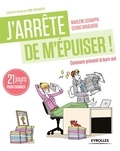 Marlène Schiappa et Cédric Bruguière - J'arrête de m'épuiser ! - 21 jours pour prévenir le burn-out.
