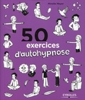 Mireille Meyer - 50 exercices d'autohypnose.