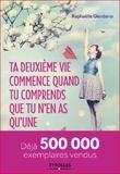 Ta deuxième vie commence quand tu comprends que tu n'en as qu'une... : roman / Raphaëlle Giordano | Giordano, Raphaëlle (1974-....)