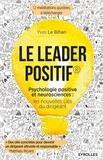 Yves Le Bihan - Le leader positif - Psychologie positive et neurosciences : les nouvelles clés du dirigeant.