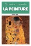 Stephen Little - Découvrir et comprendre la peinture.