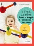 Adeline Charneau - L'éveil de bébé d'après la pédagogie Montessori - Livre, jeux de cartes, paravent et mobiles à fabriquer.