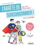 Marie Lefèvre et Herveline Verbeken - J'arrête de surconsommer ! - 21 jours pour sauver la planète et mon compte en banque !.