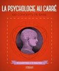 Christopher Sterling et Daniel Frings - La psychologie au carré - 100 concepts de base.
