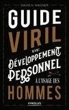 David H. Wagner - Guide viril de développement personnel à l'usage des hommes.