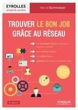 Trouver le bon job grâce au réseau / Hervé Bommelaer   Bommelaer, Hervé
